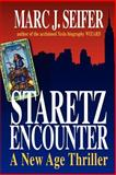 Staretz Encounter : A New Age Thriller, Seifer, Marc J., 1410768244