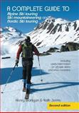 A Complete Guide to Alpine Ski Touring Ski Mountaineering and Nordic Ski Touring, Henry Branigan and Keith Jenns, 1491888245