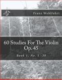 60 Studies for the Violin Op. 45, Franz Wohlfahrt, 1493628240