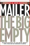 The Big Empty, Norman Mailer and John Buffalo Mailer, 1560258241