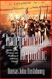 This Independent Republic, Rousas John Rushdoony, John Rushdoony, 1879998246