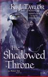 The Shadowed Throne, K. J. Taylor, 0425258246