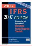 Wiley IFRS 2007 : Interpretation and Application for International Financial Reporting Standards, Epstein, Barry J. and Jermakowicz, Eva, 047179824X