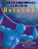 Using AutoCAD Release 13 DOS, Grabowski, Ralph and Fuller, James E., 0827368240