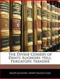 The Divine Comedy of Dante Alighieri, Dante Alighieri and Henry Francis Cary, 114277824X