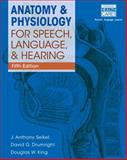 Anatomy and Physiology for Speech, Language, and Hearing, Seikel, J. Anthony and King, Douglas W., 1285198247