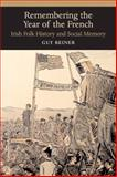 Remembering the Year of the French : Irish Folk History and Social Memory, Beiner, Guy, 0299218244