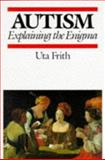Autism : Explaining the Enigma, Frith, Uta, 0631168249