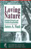 Loving Nature, James A. Nash, 0687228247