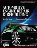 Automotive Engine Repair and Rebuilding, Hadfield, Christopher, 1435428242