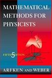 Mathematical Methods for Physicists, Arfken, George B. and Weber, Hans J., 0120598256