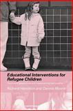 Educational Interventions for Refugee Children 9780415308250