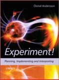 Experiment! : Planning, Implementing and Interpreting, Andersson, Oivind, 0470688254