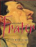 William Frater Vol. 2.29 : A Life with Color, Wittman, Dick and Wittman, Richard, 0522848257