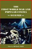 The First World War and Popular Cinema : 1914 to the Present, , 0813528259