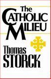 The Catholic Milieu, Thomas Storck, 0931888255