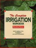 The Complete Irrigation Workbook, Larry Keesen, 1482778254