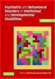 Psychiatric and Behavioural Disorders in Intellectual and Developmental Disabilites, , 0521608252