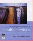 Managing Clinical Processes in Health Services, Sorensen, Roslyn and Iedema, Rick, 0729538257