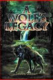 A Wolf's Legacy, Sabrina Dubbert, 1477128255