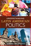 Understanding Latin American Politics 1st Edition