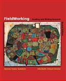 FieldWorking : Reading and Writing Research, Chiseri-Strater, Elizabeth and Sunstein, Bonnie S., 0312258259