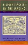 Teaching and Learning History : History Teachers in the Making, Arthur, 0335198252