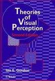 Theories of Visual Perception, Gordon, Ian E., 0471968250
