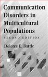 Communication Disorders in Multicultural Populations, Battle, Dolores E., 075069825X