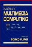 Handbook on Multimedia Computing, Furht, Borivoje, 0849318254