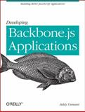 Developing Backbone. Js Applications, Osmani, Addy, 1449328253