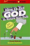 How to Get God to Return Your Calls, David Samson, 1561718254