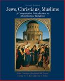 Jews, Christians, Muslims : A Comparative Introduction to Monotheistic Religions, Corrigan, John and Jaffee, Martin S., 0205018254