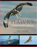 Hawks from Every Angle, Jerry Liguori, 0691118256