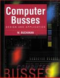 Computer Busses Design and Application, Buchanan, William, 0849308259