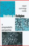 Realism in Religion : A Pragmatist's Perspective, Neville, Robert Cummings, 1438428251