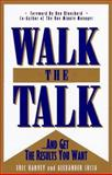 Walk the Talk : And Get the Results You Want, Harvey, Eric and Lucia, Alexander, 1885228252