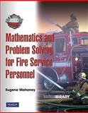 Mathematics and Problem Solving for Fire Service Personnel : A Worktext for Student Achievement, Mahoney, Eugene, 0135028256
