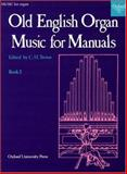 Old English Organ Music for Manuals 9780193758254