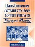 Using Literature Activities to Teach Content Areas to Emergent Readers, Donoghue, Mildred R., 0205318258