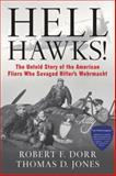 Hell Hawks!, Robert F. Dorr and Thomas D. Jones, 0760338256