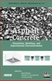 Asphalt Concrete : Simultaion, Modeling, and Experimantal Characterization, , 0784408254