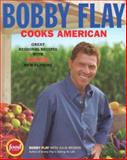 Bobby Flay Cooks American, Bobby Flay and Julia Moskin, 1401308252