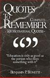 Quotes to Remember - Complete, Benjamin Bonetti, 1456308254