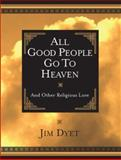 All Good People Go to Heaven, Jim Dyet, 1562928252