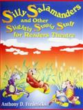 Silly Salamanders and Other Slightly Stupid Stuff for Readers Theatre, Anthony D. Fredericks, 1563088258