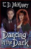 Dancing in the Dark, McKinney, T. D., 159279825X