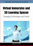Virtual Immersive and 3D Learning Spaces : Emerging Technologies and Trends, Shalin Hai-Jew, 1616928255