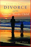 "Divorce and the Special Needs Child, Margaret ""Pegi"" Price, 1849058253"