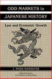Odd Markets in Japanese History : Law and Economic Growth, Ramseyer, J. Mark, 0521048257